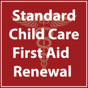 Standard Child Care First Aid Renwal